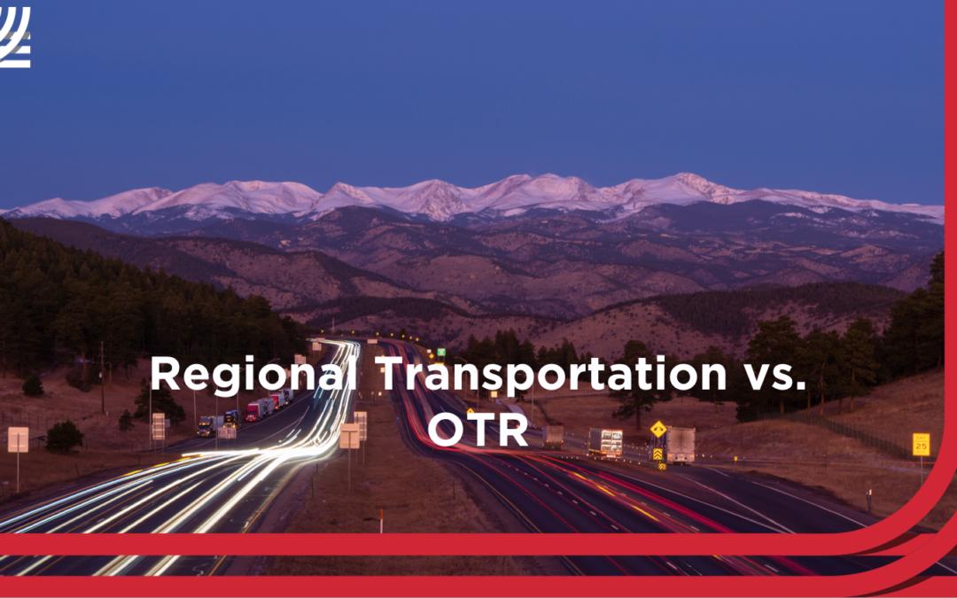Benefits of Regional Transportation vs. OTR