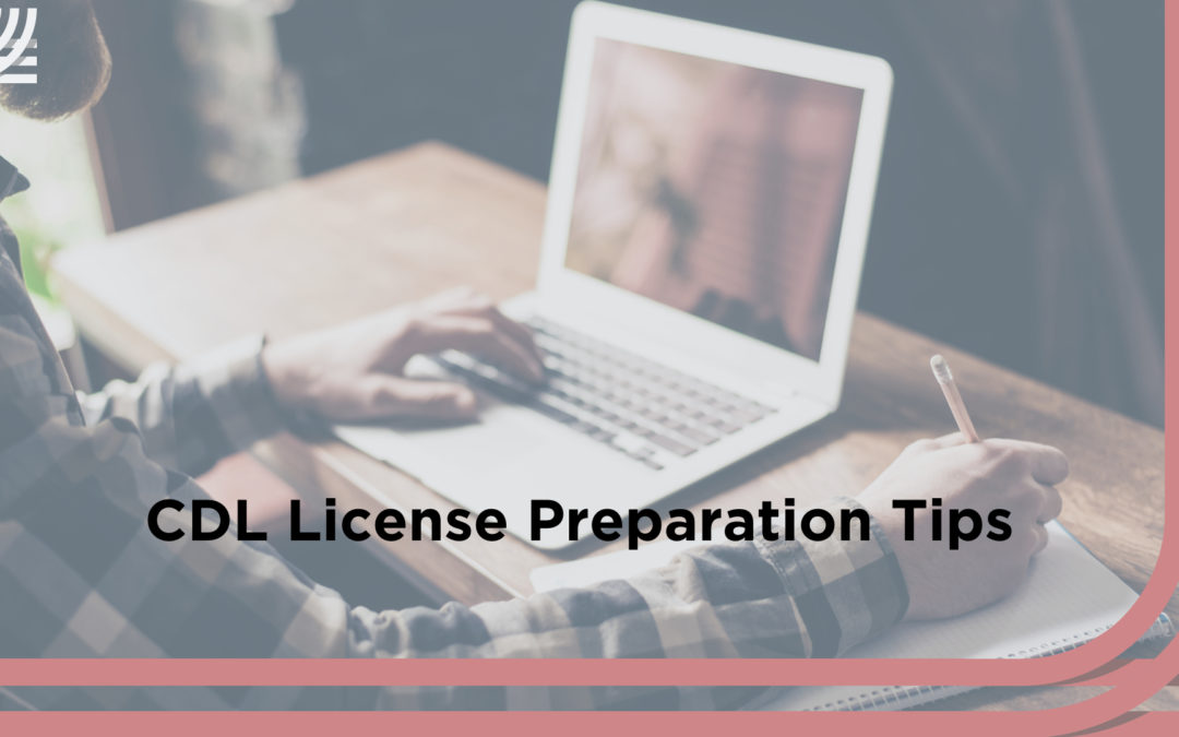 Top Tips for CDL License Preparation