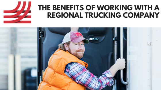The Benefits of Working with a Regional Trucking Company